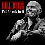 Bill Burr (Put a Cork in It) [Explicit]