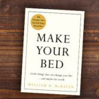 Make Your Bed: Little Things That Can Change Your Life…And Maybe the World