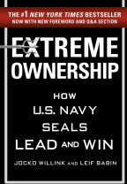 Extreme Ownership: How U.S. Navy SEALs Lead and Win Jocko