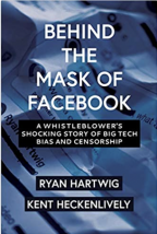 Behind the Mask of Facebook: A Whistleblower's Shocking Story of Big Tech Bias and Censorship (Children's Health Defense)