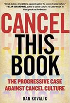 Cancel This Book: The Progressive Case Against Cancel Culture