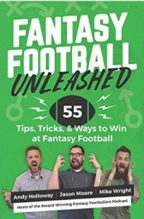 """""""Fantasy Football Unleashed…"""" By Holloway, Moore, and Wright"""