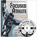 """""""The Focused Athlete (workbook and CD)"""" By Patrick Cohn, PhD"""