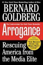 """Arrogance: Rescuing America From The Media Elite"""