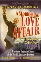 """""""A Slobbering Love Affair: The True (And Pathetic) Story of the Torrid Romance Between Barack Obama and the Mainstream Media"""""""