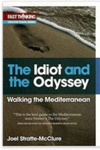 """""""The Idiot and the Odyssey: Walking the Mediterranean"""""""