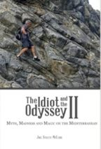 """""""The Idiot and the Odyssey II: Myth, Madness and Magic on the Mediterranean"""""""