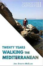"""The Idiot and the Odyssey III: Twenty Years Walking the Mediterranean"""