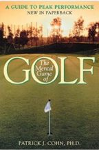 """""""The Mental Game of Golf: A Guide to Peak Performance"""" By Patrick Cohn, PhD"""
