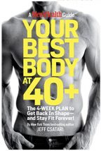 Your Best Body at 40+: The 4-Week Plan to Get Back in Shape–and Stay Fit Forever!