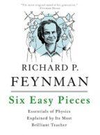 """Six Easy Pieces: Essentials of Physics…"" By Richard P. Feynman"