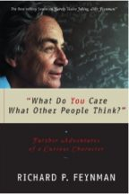"""""""What Do You Care What Other People Think?"""" By Richard P. Feynman"""