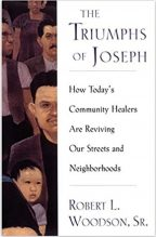 The Triumphs of Joseph: How Todays Community Healers Are Reviving Our Streets and Neighborhoods
