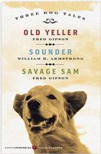 Three Dog Tales: Old Yeller, Sounder, Savage Sam (Modern Classics)