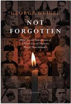 Not Forgotten: Elegies For, and Reminiscences Of, a Diverse Cast of Characters, Most of Them Admirable