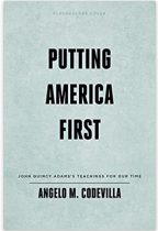 Putting America First: John Quincy Adams's Teachings for Our Time